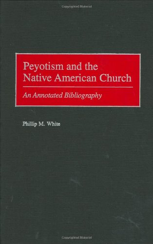 book Peyotism and the Native American Church: An Annotated Bibliography