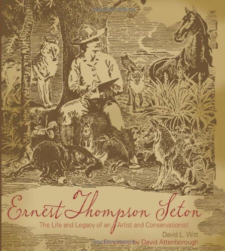 book Ernest Thompson Seton: The Life and Legacy of an Artist and Conservationist