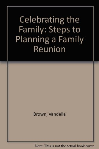 book Celebrating the Family: Steps to Planning a Family Reunion