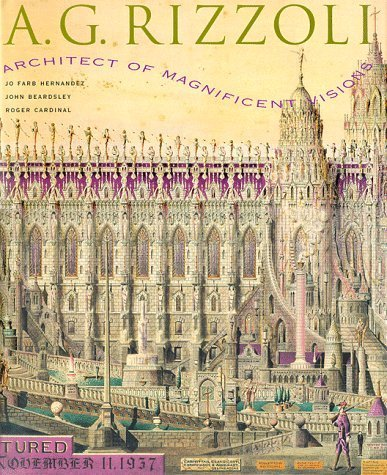 book A.G. Rizzoli: Architect of Magnificent Visions by Hernandez, Jo Farb, Beardsley, John, Cardinal, Roger (1997) Hardcover