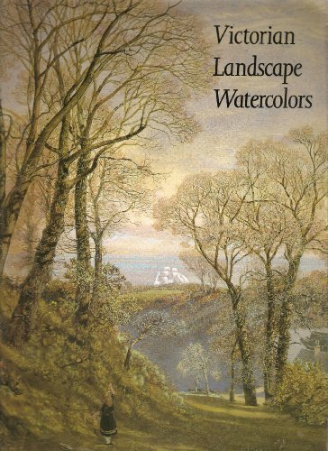 book Victorian Landscape Watercolors: The Persistence of a British Tradition