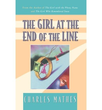 book { [ THE GIRL AT THE END OF THE LINE ] } Mathes, Charles ( AUTHOR ) Mar-15-1999 Paperback
