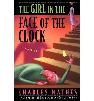 book { [ GIRL IN THE FACE OF THE CLOCK ] } Mathes, Charles ( AUTHOR ) Sep-06-2011 Paperback