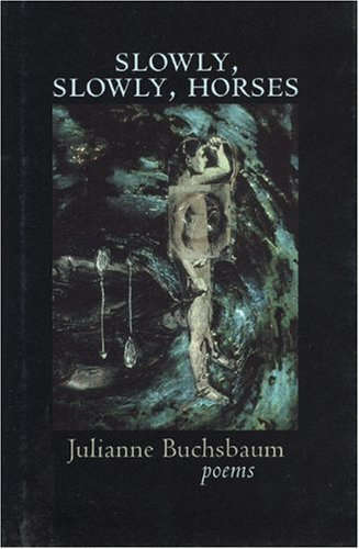 book Slowly, Slowly, Horses by Buchsbaum, Julianne (2001) Hardcover