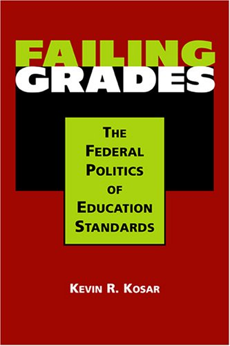 book Failing Grades: The Federal Politics Of Education Standards