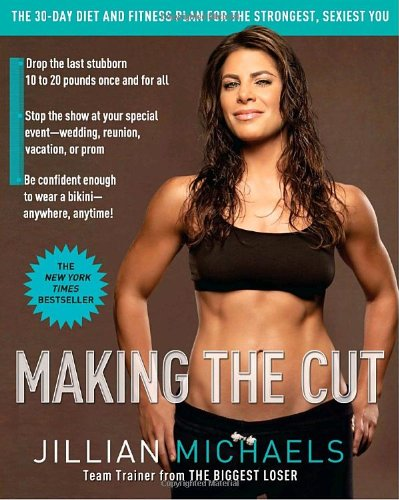 book Making the Cut: The 30-Day Diet and Fitness Plan for the Strongest, Sexiest You
