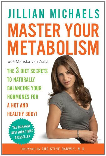 book Master Your Metabolism: The 3 Diet Secrets to Naturally Balancing Your Hormones for a Hot and Healthy Body!