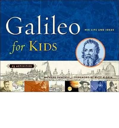 book [(Galileo for Kids: His Life and Ideas, 25 Activities )] [Author: Richard Panchyk] [Jul-2005]
