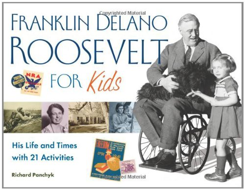 book Franklin Delano Roosevelt for Kids: His Life and Times with 21 Activities (For Kids series)