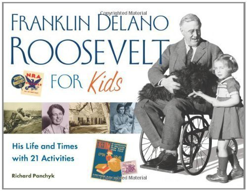 book Franklin Delano Roosevelt for Kids: His Life and Times with 21 Activities (For Kids series) by Panchyk, Richard (2007) Paperback