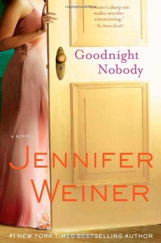 book By Jennifer Weiner - Goodnight Nobody: A Novel (1st Edition) (4.2.2006)