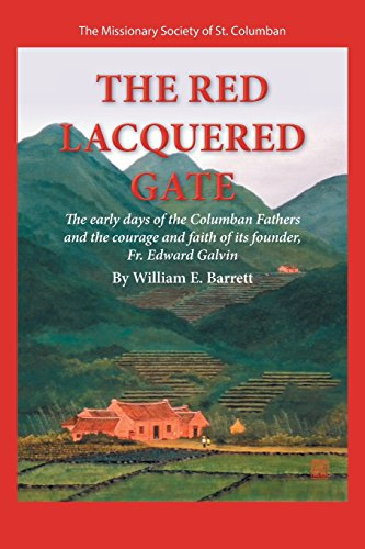 book The Red Lacquered Gate: The Early Days of the Columban Fathers and the Courage and Faith of its Founder, Fr. Edward Galvin
