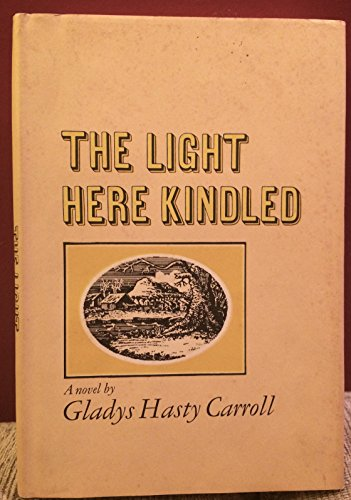 book The Light Here Kindled (Hardcover) ~ By Gladys Hasty Carroll