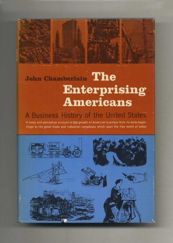 book The Enterprising Americans: A Business History of the United States, A lively and perceptive account of the growth of American business from its early beginnings