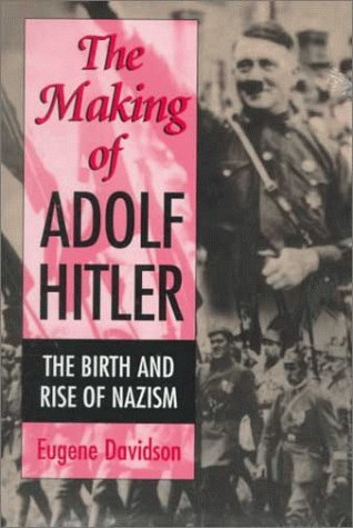 book The Making of Adolf Hitler: The Birth and Rise of Nazism