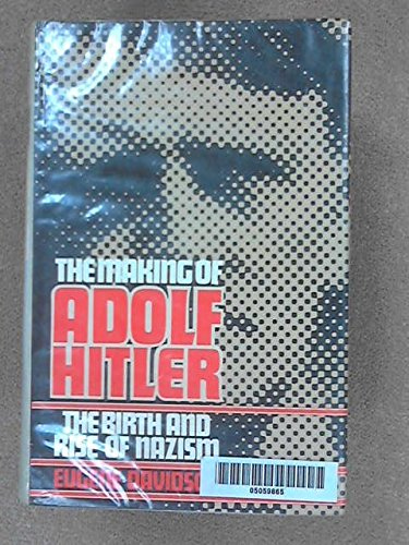 book The Making Of Adolf Hitler - The Birth And Ries Of Nazism