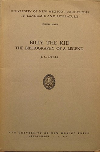 book Billy the Kid: The bibliography of a legend (University of New Mexico publications in language and literature)