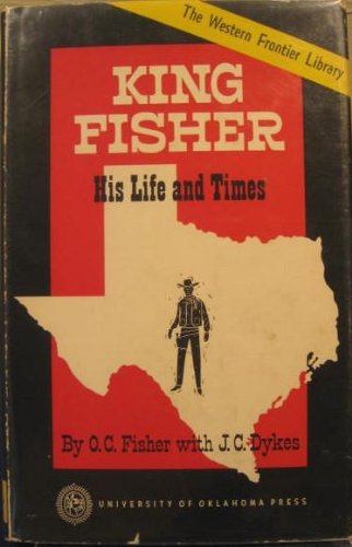 book King Fisher: His Life and Times