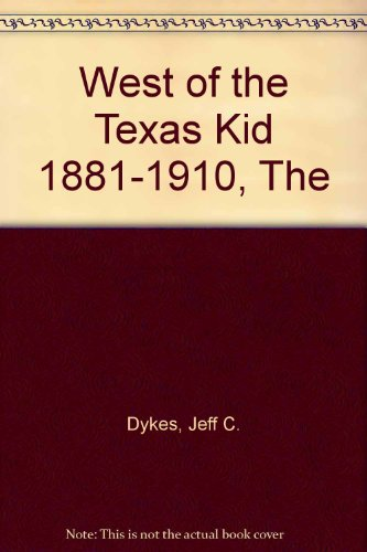 book West of the Texas Kid 1881-1910, The
