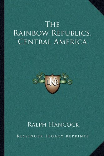 book The Rainbow Republics, Central America