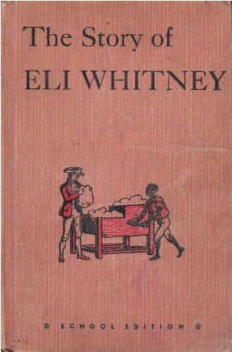 book The Story of Eli Whitney-Invention in Progress in the Young Nation