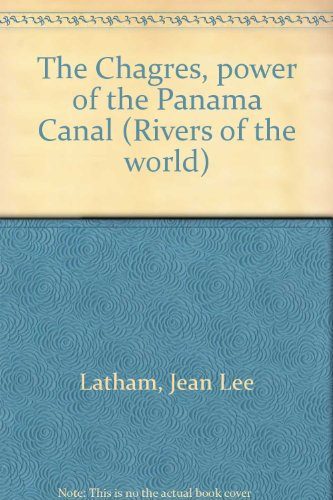 book The Chagres: Power of the Panama Canal (Rivers of the World)