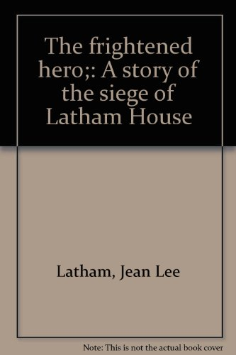 book The frightened hero;: A story of the siege of Latham House
