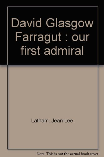 book David Glasgow Farragut;: Our first admiral (A Discovery book)