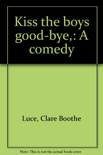 book Kiss the boys good-bye,: A comedy
