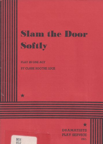 book Slam the Door Softly: Play in one act