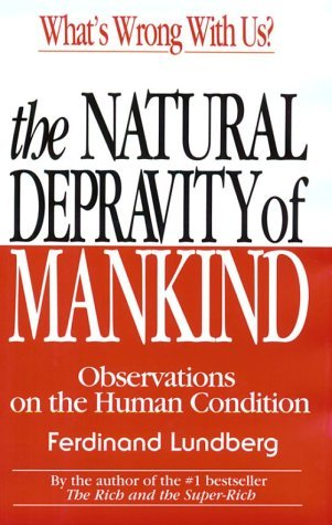 book The Natural Depravity of Mankind by Ferdinand Lundberg (1-Feb-1996) Hardcover