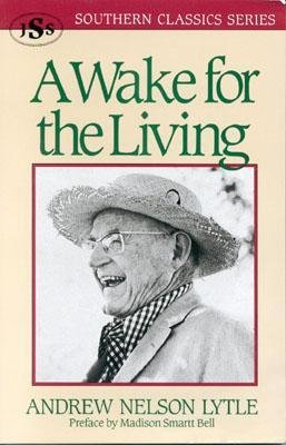 book [(A Wake for the Living: A Family Chronicle)] [Author: Andrew Nelson Lytle] published on (August, 1992)
