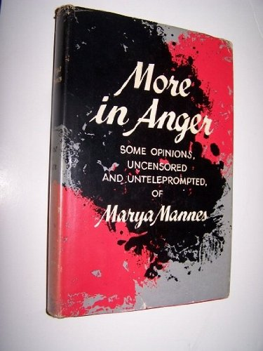book More in Anger: Some Opinions, Uncensored and Unteleprompted of Marya Mannes