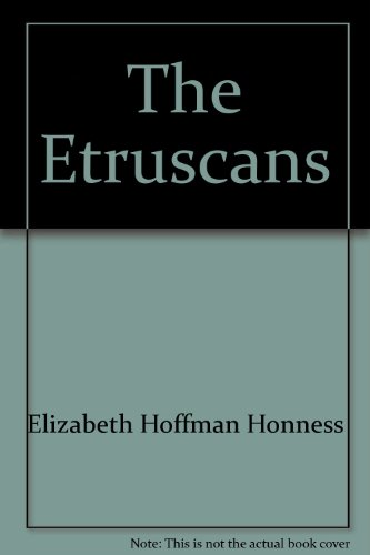book The Etruscans;: An unsolved mystery,