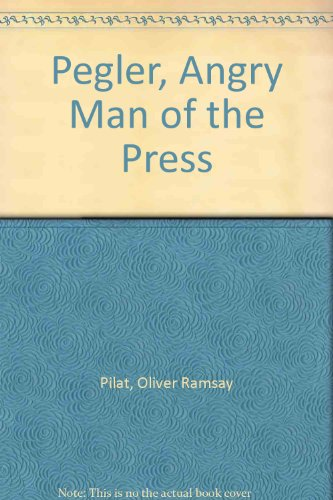 book Pegler, Angry Man of the Press