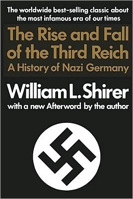 book The Rise and Fall of the Third Reich (text only) 1st (First) edition by W.L. Shirer