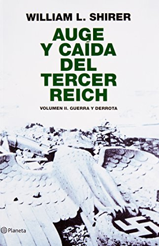 book Auge y caida del tercer Reich / The Rise And Fall Of The Third Reich: Guerra y derrota / War and Defeat (Spanish Edition)
