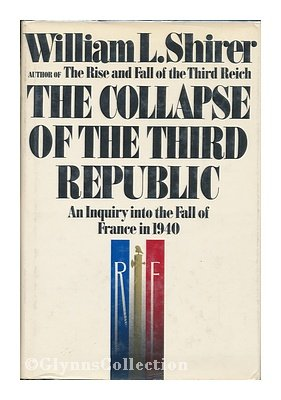 book THE COLLAPSE OF THE THIRD REPUBLIC: An Inquiry Into the Fall Of France in 1940