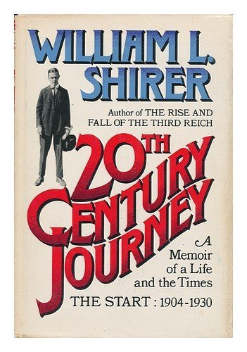 book 20th Century Journey: A Memoir of A Life and The Times - The Start 1904-1930 by William L. Shirer (1976) Hardcover