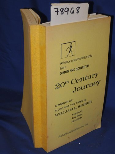 book 20th Century Journey: A Memoir of a Life and the Times By William L. Shirer Vol 1 The Start 1904-1931 Uncorrected Proof