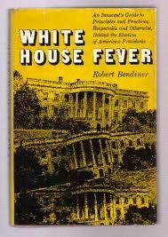 book White House Fever an Innocents Guide to Principles and Practices Behind the Elec