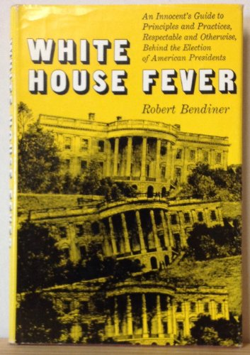 book White House Fever An Innocient\'s Gude to Principles and Practices, Respectabe an