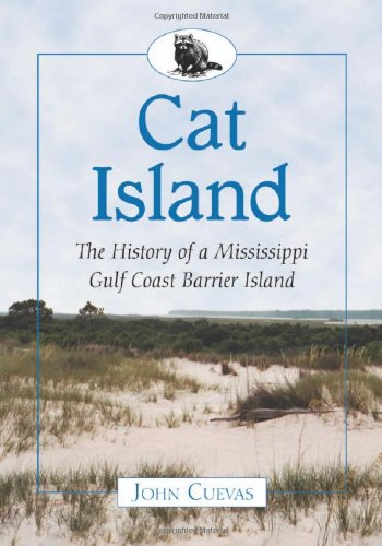 book Cat Island: The History of a Mississippi Gulf Coast Barrier Island