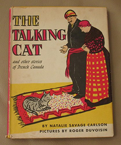 book Talking Cat & Other Stories of French Canada. Includes. Jean Labadie\'s Big Black Dog..; Speckled Hen\'s Egg. Ghostly Fisherman
