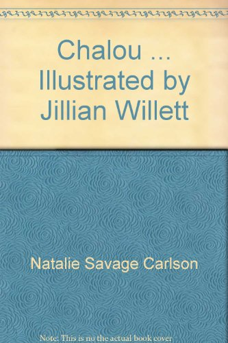 book Chalou ... Illustrated by Jillian Willett