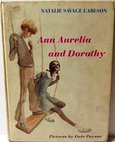 book Ann Aurelia and Dorothy: By Natalie Savage Carlson ; pictures by Dale Payson (A Dell yearling book)