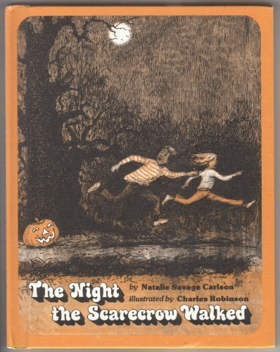 book The Night the Scarecrow Walked by Carlson, Natalie Savage, Robinson, Charles (1979) Library Binding