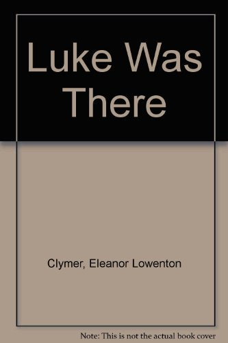 book Luke Was There