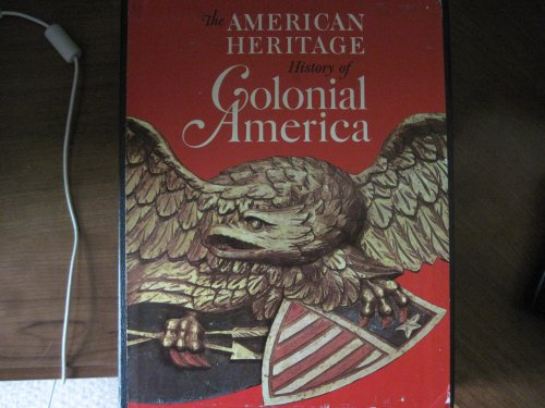 book The American Heritage History of Colonial America Two-Volume Box Set: Vol. 1 Thirteen Colonies, Vol. 2 Colonial Antiques