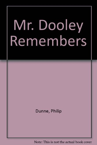 book Mr. Dooley Remembers--The Informal Memories of Finley Peter Dunne